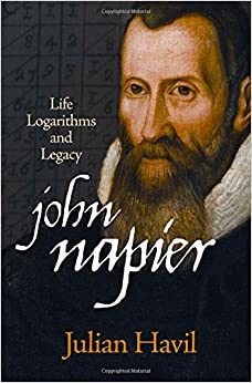 John Napier: Life, Logarithms, and Legacy