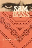 Sam Bass, Wayne Gard, 0803250681