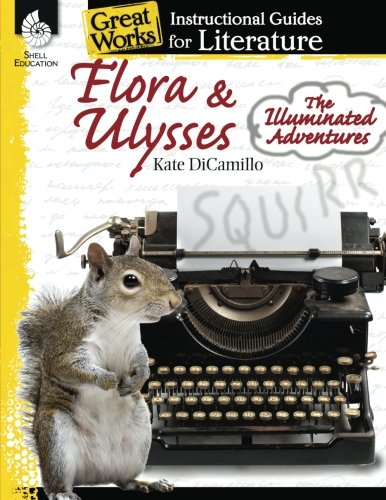 Flora & Ulysses: The Illuminated Adventures: An Instructional Guide for Literature (Great Works)