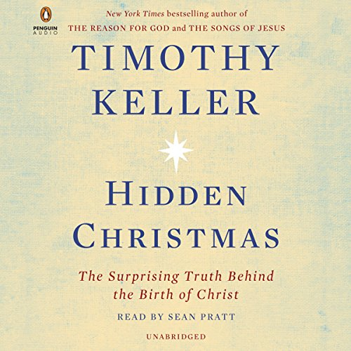 Hidden Christmas: The Surprising Truth Behind the Birth of Christ (Inspirational Christmas Thoughts)