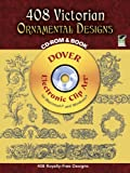 408 Victorian Ornamental Designs (Dover Electronic Clip Art) (CD-ROM and Book)