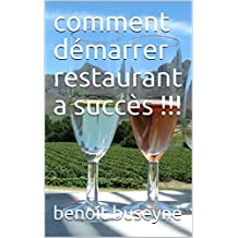 comment démarrer restaurant a succès !!! (French Edition)