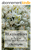 Realisations: A Tale of Pride and Prejudice (English Edition)