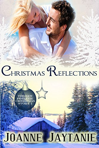 Christmas Reflections (Forever Christmas Book 1) by [Jaytanie, Joanne]