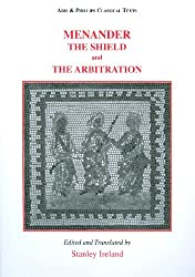 Menander: The Shield (aspis) and Arbitration (epitrepontes) (Aris & Phillips Classical Texts)