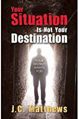 Your Situation Is Not Your Destination Paperback