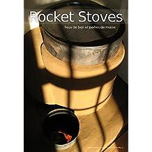 Rocket stoves - Feux de bois et poêles de masse (2eme édition) (French Edition)