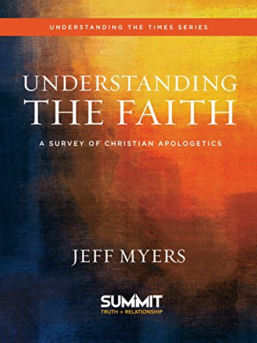 Understanding the Faith: A Survey of Christian Apologetics (Understanding the Times)