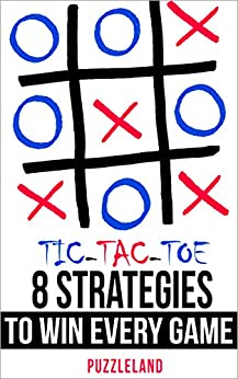 :DOCX: Tic Tac Toe: 8 Strategies To Win Every Game. PUNTO situado tiempo research Brugge Japan Awards
