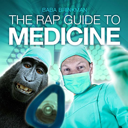 The Rap Guide to Medicine