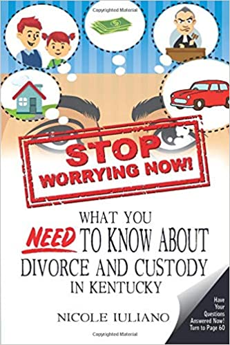 Divorce In Kentucky >> Divorce And Custody In Kentucky What You Need To Know