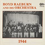 Boyd Raeburn: And His Orchestra 1944 By Boyd Raeburn (2004-09-16)