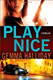 Play Nice (Anna Smith and Nick Dade Mysteries)