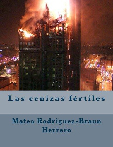 Libro : Las Cenizas Fértiles  - Rodriguez-braun, Mateo