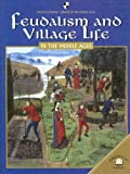 Feudalism and Village Life in the Middle Ages, Mercedes Padrino, 0836858948