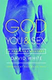 God, You, & Sex: A Profound Mystery