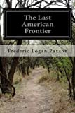 img - for The Last American Frontier book / textbook / text book