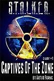 S.T.A.L.K.E.R. Captives of the Zone (diary#1)