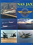 Naval Air Station Jacksonville, Florida, 1940-2000, Ronald M. Williamson, 1563117304