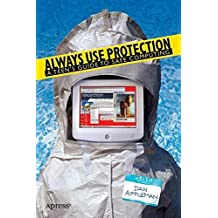 Always Use Protection: A Teen's Guide to Safe Computing by Dan Appleman (2004-04-21)
