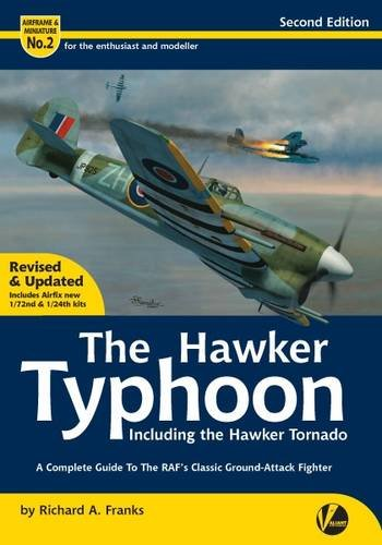 - The Hawker Typhoon Including the Hawker Tornado: A Detailed Guide to the Raf's Classic Ground-Attack Fighter (Airframe & Miniature)