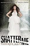 Shatter Me, Tahereh Mafi, 0062085484