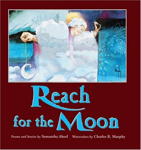Reach for the Moon by Samantha Abeel (2001-02-05)