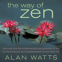 The Way of Zen Audiobook by Alan W. Watts Narrated by Sean Runnette
