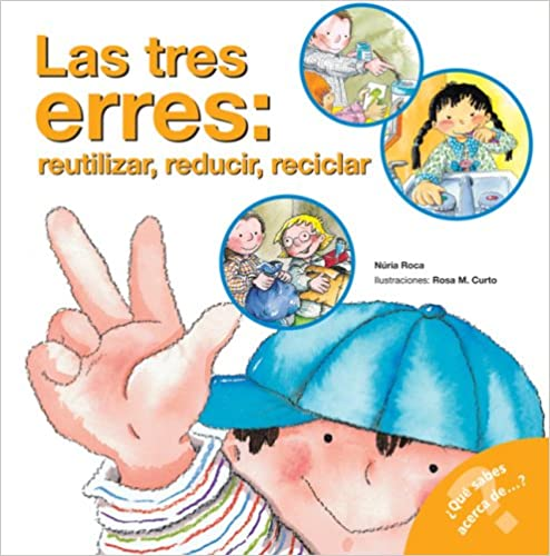 Book Las Tres Erres: Reutilizar, Reducir, Reciclar (What Do You Know About? Books)