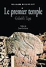 Le premier temple : Göbekli Tepe par Schmidt