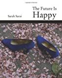 The Future Is Happy, Sarai, Sarah, 1935402358