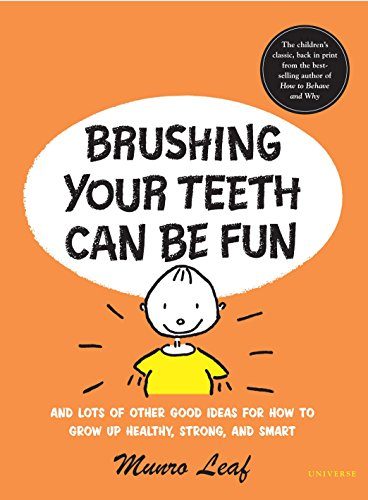 Brushing Your Teeth Can Be Fun: And Lots of Other Good Ideas for How to Grow Up Healthy, Strong, and Smart (Munro Leaf Classics)