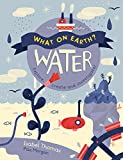 img - for What On Earth?: Water: Explore, create and investigate book / textbook / text book