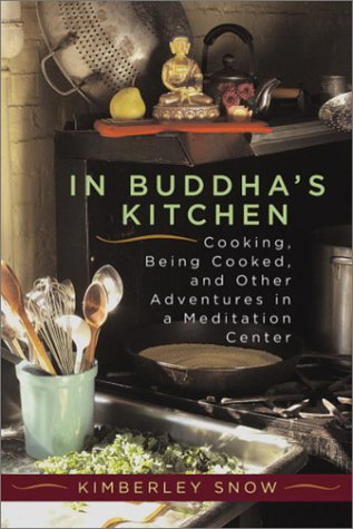 In Buddha's Kitchen : Cooking, Being Cooked, and Other Adventures at a Meditation Center pdf