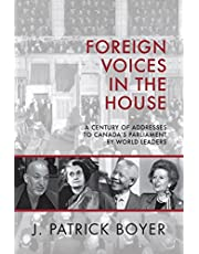 Foreign Voices in the House: A Century of Addresses to Canada's Parliament by World Leaders