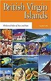 British Virgin Islands: Sheltered Isles of Sea and Sun (Macmillan Caribbean Guides)