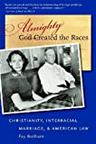 Almighty God Created the Races, Fay Botham, 1469607271