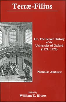 Terrae-Filius: Or the Secret History of the University of Oxford