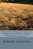 Organic Production of Some Agronomic Crops: Basmati Rice, Cotton, Red Gram, and Sugarcane