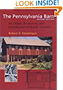 #7: The Pennsylvania Barn: Its Origin, Evolution, and Distribution in North America (Creating the North American Landscape)