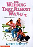 The Wedding That Almost Wasn't, Cherie Bennett, 0590059599