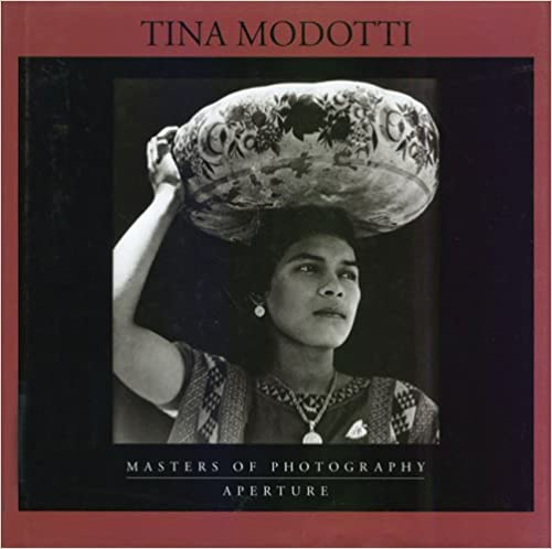 Tina Modotti Masters of Photography Series