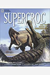 Super Croc And Other Prehistoric Crocodiles Hardcover