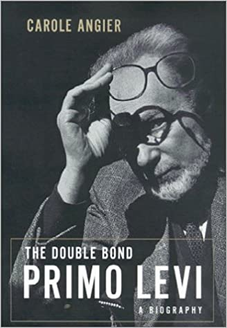 The Double Bond: The Life of Primo Levi