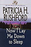 Now I Lay Me down to Sleep, Patricia H. Rushford, 1556617305