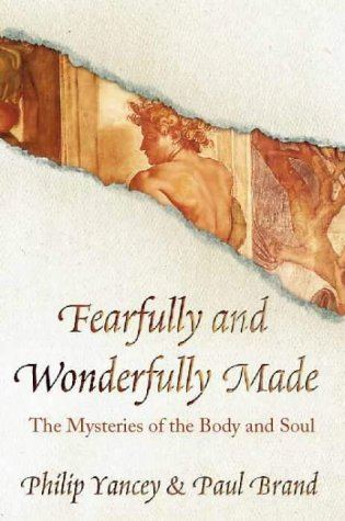Fearfully and Wonderfully Made (New Christian Classics)