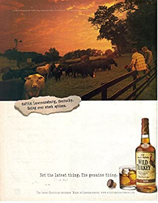 Print Ad: 2001 Wild Turkey Bourbon, The Genuine Thing 6:47 PM Lawrenceburg Kentucky, Going Over Stock Options