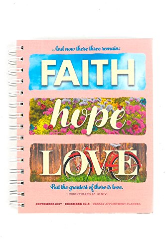 Renewing Faith, 2017-2018 Faith Hope Love 16-Month Spiral Appointment Planner, 6 x 8 inches