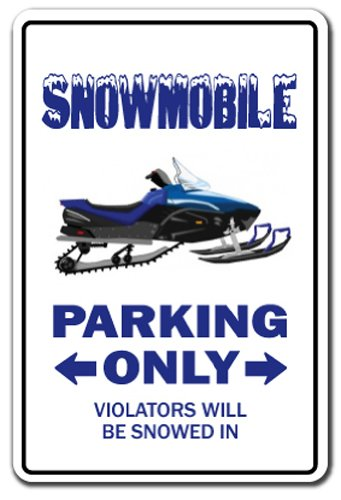 "Snowmobile Parking Sign Snowmobiling Driver Racing | Indoor/Outdoor | 12"" Tall"