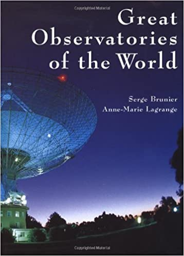 Great Observatories of the World: Serge Brunier, Anne-Marie